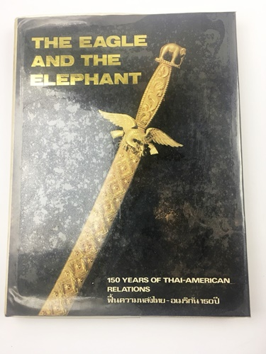 The Eagle and the Elephant: 150 Years of Thai-American relations