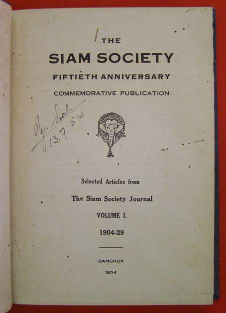THE SIAM SOCIETY   FIFTIETH  ANNIVERSARY   VOLUME   I,   VOLUME   II.  (2 เล่ม)* 1