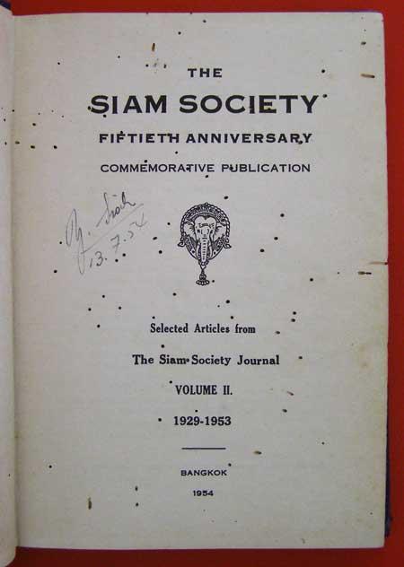 THE SIAM SOCIETY   FIFTIETH  ANNIVERSARY   VOLUME   I,   VOLUME   II.  (2 เล่ม)* 10
