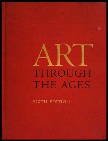 Gardner\'s Art Through the Ages: SIXTH EDITION (ฉบับภาษาอังกฤษ)