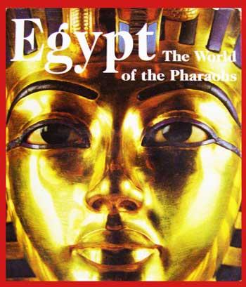 Egypt The World of the Pharaohs (ฉบับภาษาอังกฤษ)