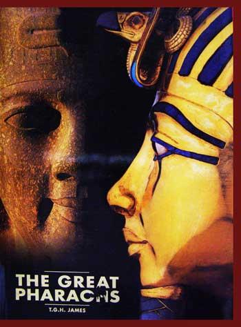 THE GREAT PHAROHS / T. G. H. James (ฉบับภาษาอังกฤษ)
