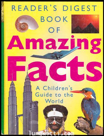 reader\'s digest book of amazing facts a children\'s guide to the world / รีดเดอร์ส ไดเจสท์