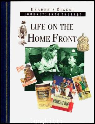 Reader\'s Digest Journeys Into The Past: Life On The Home Front
