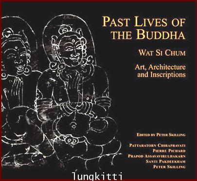 Past Lives of the Buddha Wat Si Chum - Art, Architecture and Inscriptions