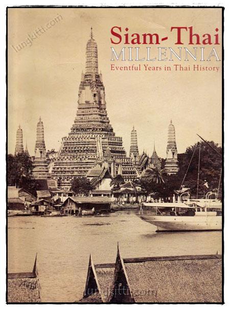 Siam – Thai MILLENNIA Eventful Years in Thai History