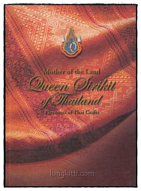 MOTHER OF THE LAND QUEEN SIRIKIT OF THAILAND