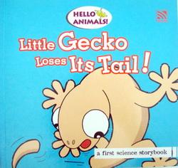 นิทานวิทยาศาสตร์เล่มแรก  Hello Animals3 Little Gecko Loses Its Tail
