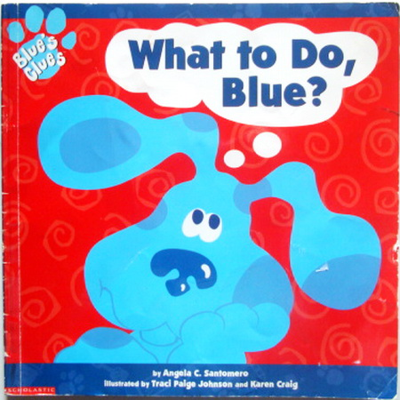 นิทานเด็ก Blue Clues What to do Blue
