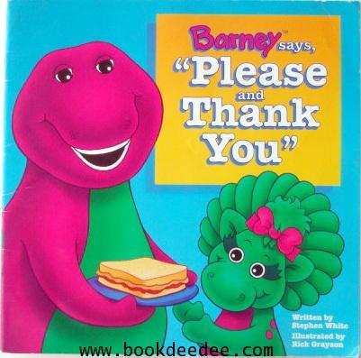 หนังสือเด็ก Barney says Please and Thank You