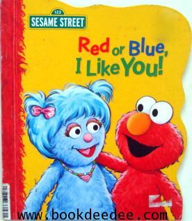 หนังสือเด็ก Elmo Red or Blue I Like You