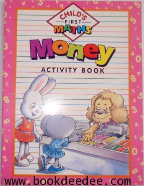 หนังสือเด็กกิจกรรมเรียนรู้คณิตศาสตร์  CHILD FIRST MATH MONEY ACTIVITY