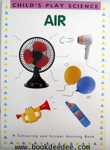 หนังสือเด็กกิจกรรมเรียนรู้วิทยาศาสตร์  CHILD PLAY SCIENCE AIR