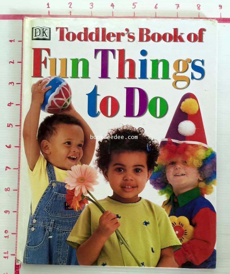 หนังสือภาพ Toddlers Book of Fun Things to Do