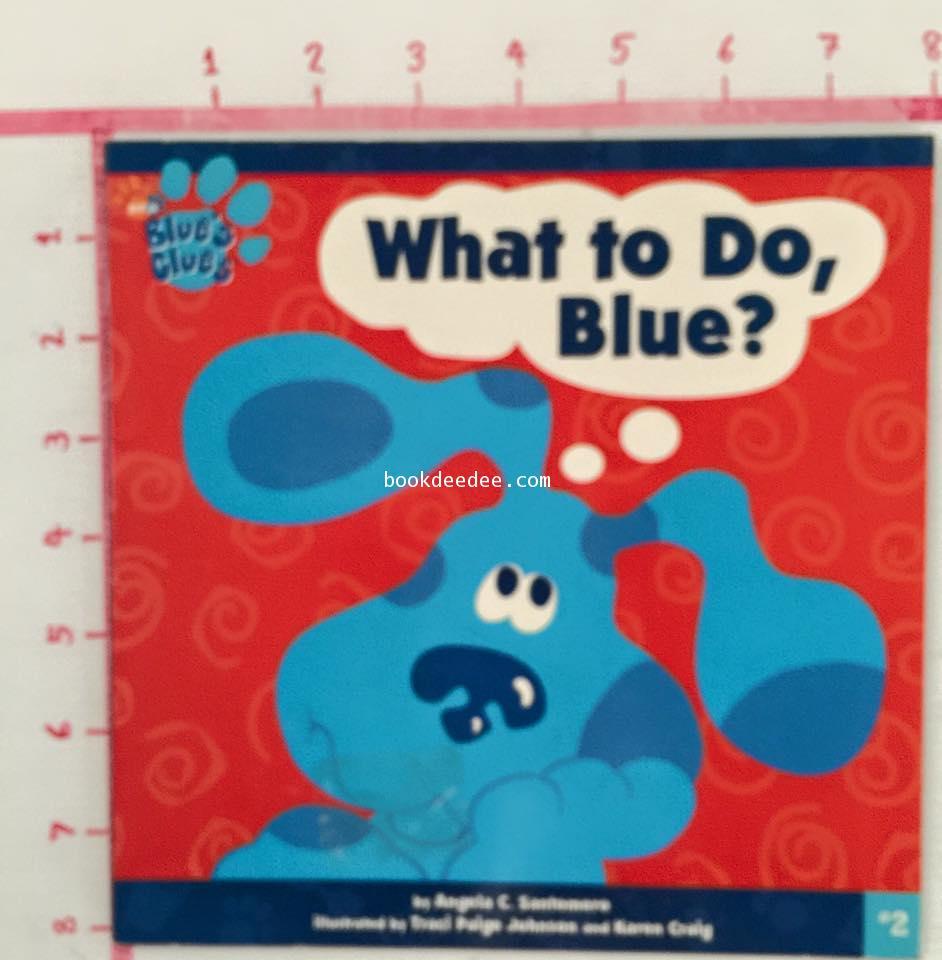 นิทานเด็กภาษาอังกฤษ Blue Clue What to Do Blue