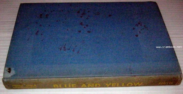 Blue and Yellow, Being and Account of Two Seasons of B. Bira, the Racing Motorist, 1939 and 1946 1