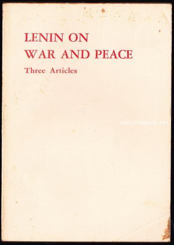 Lenin on War And Peace : Three Articles *พิมพ์ในปักกิ่ง*