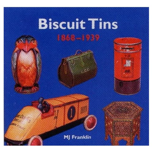 Biscuit Tins, 1868-1939: The Art of Decorative Packaging