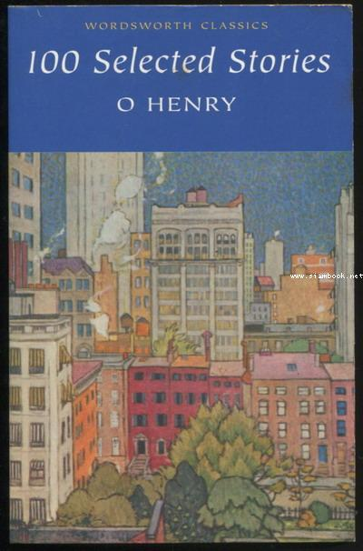 O Henry 100 Selected Stories