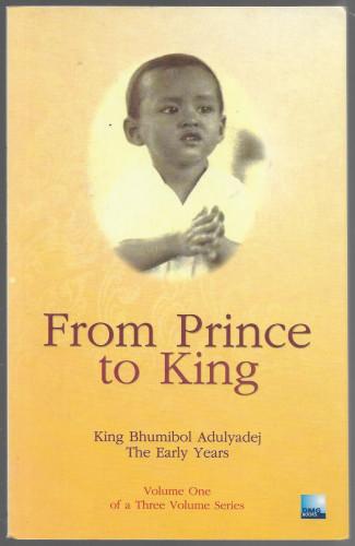 King Bhumibol Adulyadej of Thailand : From Prince to King (Vol.1)