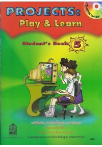 Projects:Play  Learn Student\'s Book 5 ชั้น ป.5
