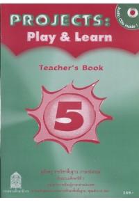 Projects : Play  Learn Teacher\'s Book5 พร้อม CD AUDIO
