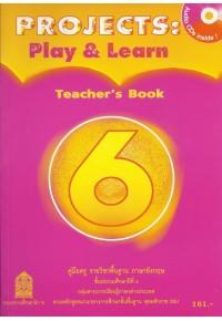 Projects : Play  Learn Teacher\'s Book6 พร้อม CD AUDIO