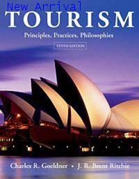 Tourism: Principles, Practices, Philosophies,10E ISBN 9780471450382