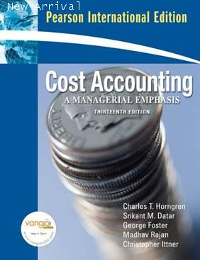 Cost Accounting:A Managerial Emphasis,13E