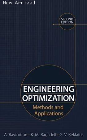Engineering Optimization: Methods and Applications, 2nd Edition ISBN 9780471558149