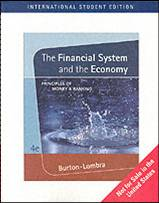 The Financial System and The Economy: Principles of Money and Banking 4e ISBN 9780324323467