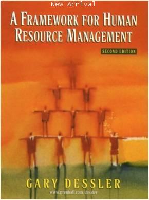 Framework for Human Resource Management 2E ISBN9780131227941