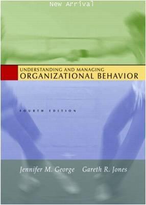 Understanding and Managing Organizational Behavior4E ISBN 9780131276789