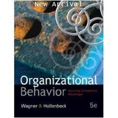 Organizational Behavior: Securing Competitive Advantage ISBN9780324259957