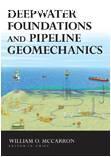 Deepwater Foundations and Pipeline Geomechanics ISBN 9781604270099