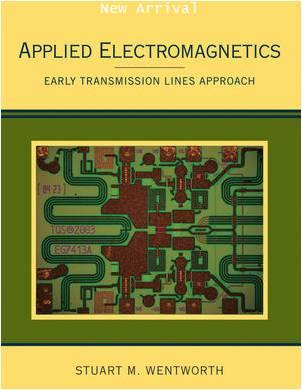 Applied Electromagnetics: Early Transmission Lines Approach ISBN9780470042571