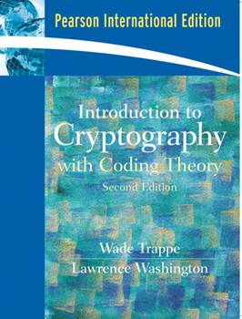 Introduction to Cryptography with Coding Theory International Edition