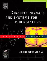 Circuits Signals, And Systems Fof Bioengineers (1BK./1 CD-ROM) ISBN 9780120884933