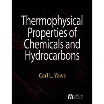 Thermophysical Properties of Chemicals and Hydrocarbons  ISBN 9780815515968