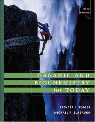 Organic and Biochemistry for Today ISBN 9780534395827