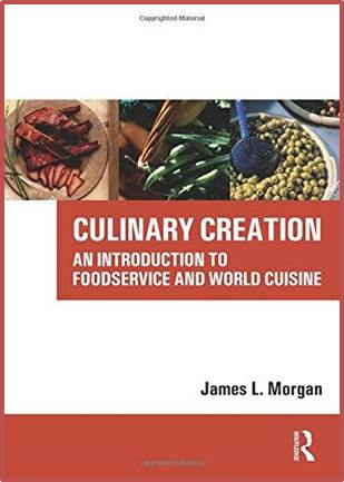 Culinary Creation An Introduction to Foodservice and World Cuisine ISBN 9780750679367