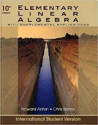 Elementary Linear Algebra with Supplemental Applications ISE  ISBN 9780470561577