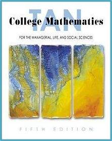 College Mathematics for the Managerial, Life, and Social Sciences ISBN 9780534378424