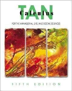 Calculus for the Managerial, Life and Social Sciences