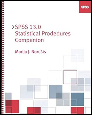 SPSS 13.0 Statistical Procedures Companion , ISBN 9780131865396