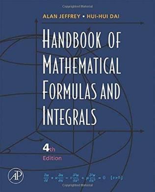 Handbook of Mathematical Formulas and Integrals ,ISBN 9780123742889
