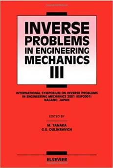 Inverse Problems in Engineering Mechanics III 1st Edition , ISBN 9780080439518