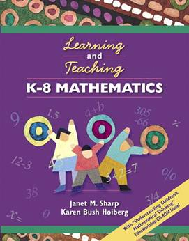 Learning and Teaching K-8 Mathematics (with \quot;Understanding Children\'s Mathematical Thinking\qu