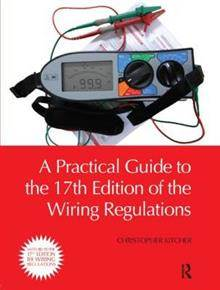 A Practical Guide 9780080965604to the Wiring Regulation,17th edition  ISBN