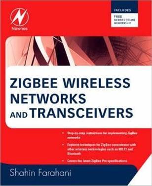ZigBee Wireless Networks and Transceivers  ISBN 9780750683937